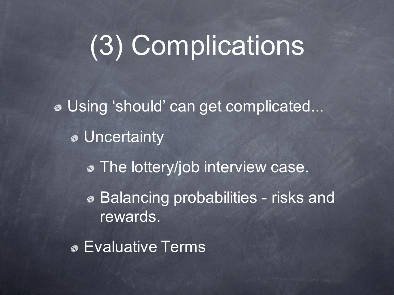 (3) Complications Using 'should' can get complicated...