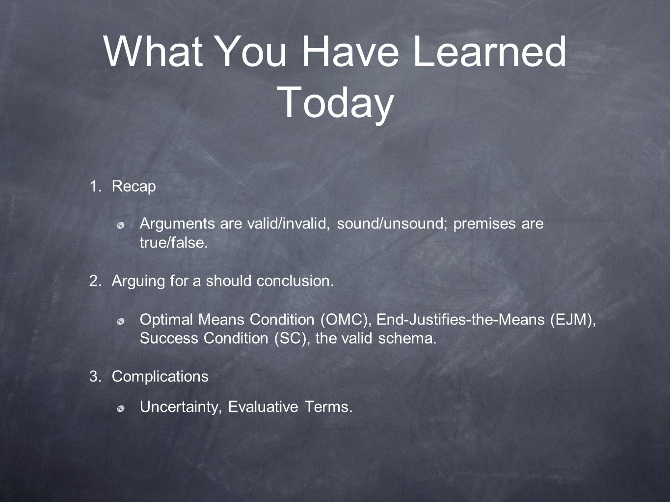 What You Have Learned Today 1.
