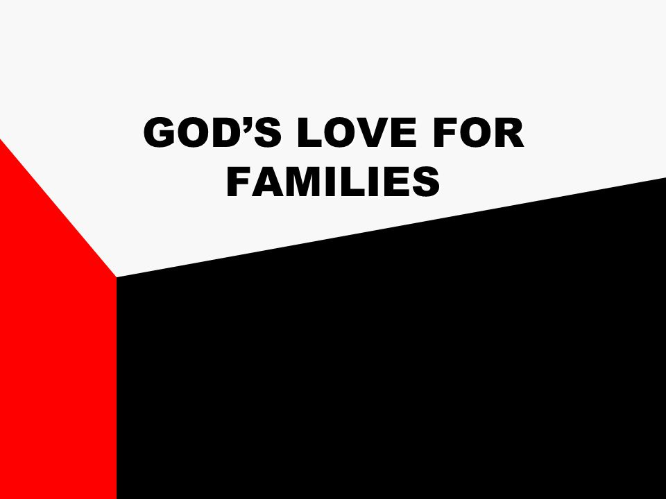 GOD'S LOVE FOR FAMILIES