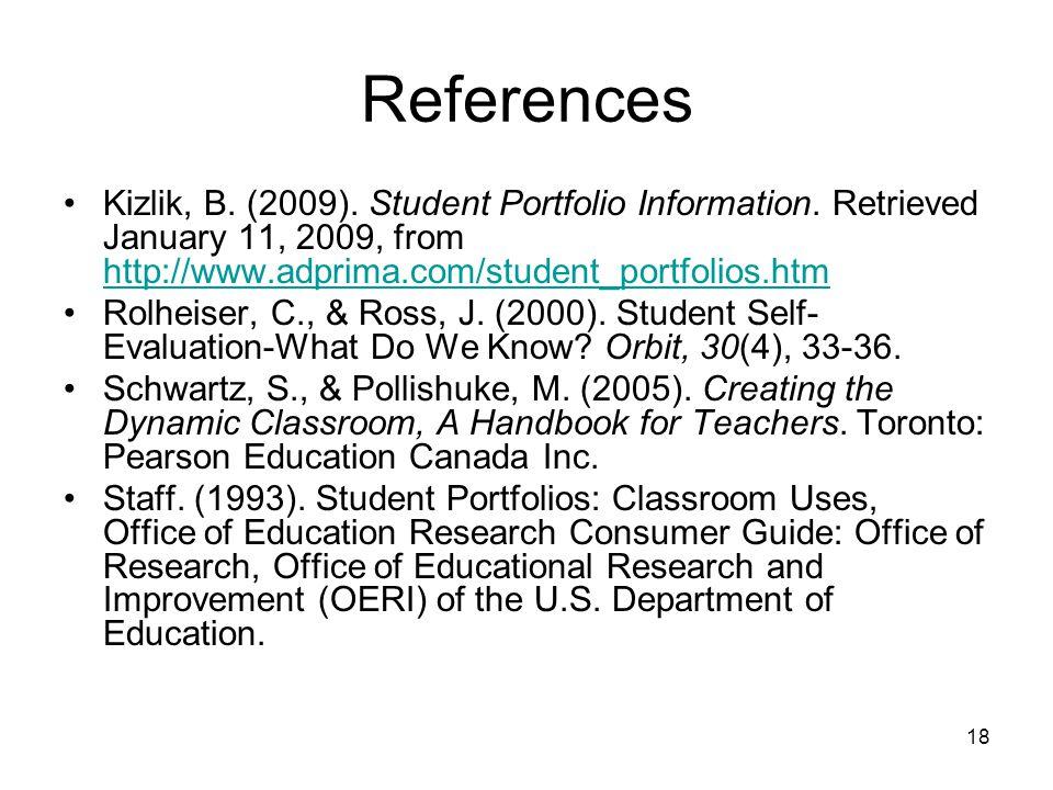 18 References Kizlik, B. (2009). Student Portfolio Information.