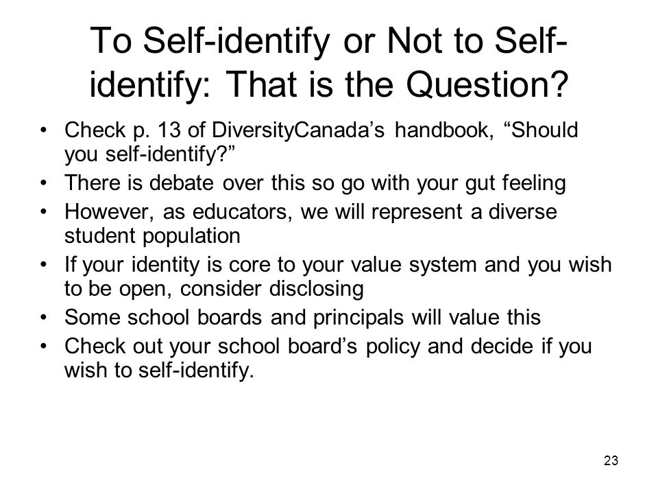 23 To Self-identify or Not to Self- identify: That is the Question.