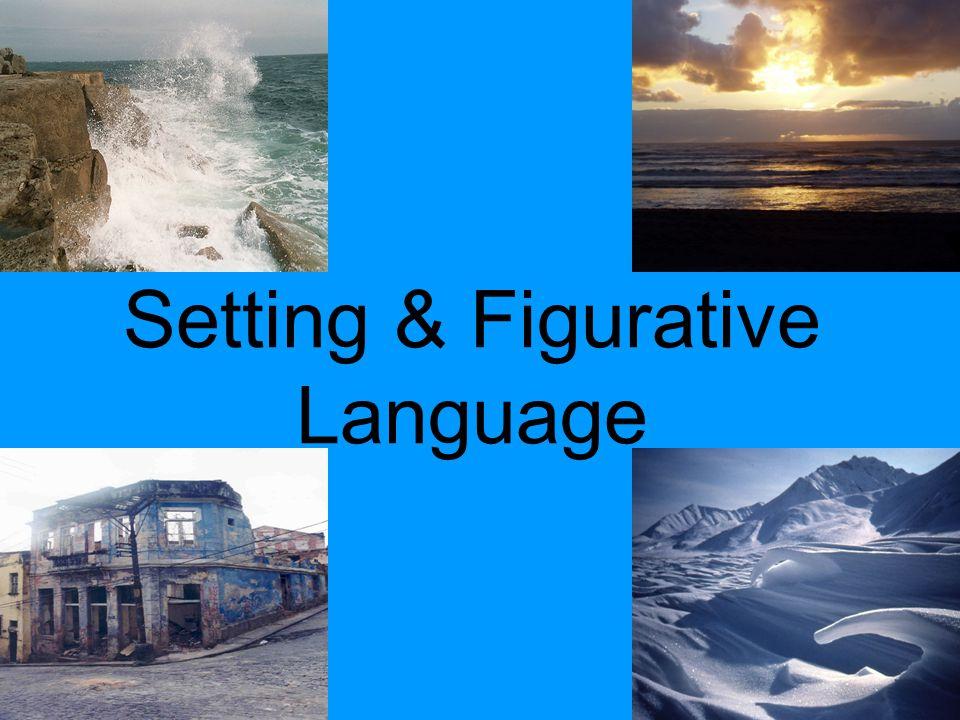 Setting & Figurative Language