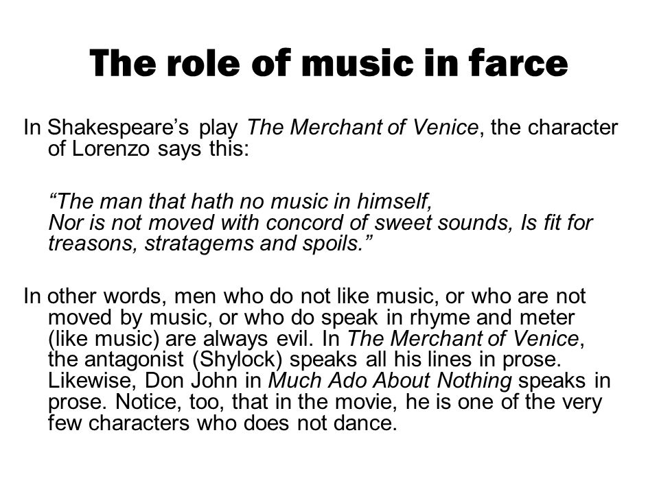 Farce and borrowed plots Recall that several scenes in Much Ado About Nothing are borrowed by Shakespeare from some of his own other plays (as when Hero plays dead on the advice of a priest, like Juliet in Romeo and Juliet).