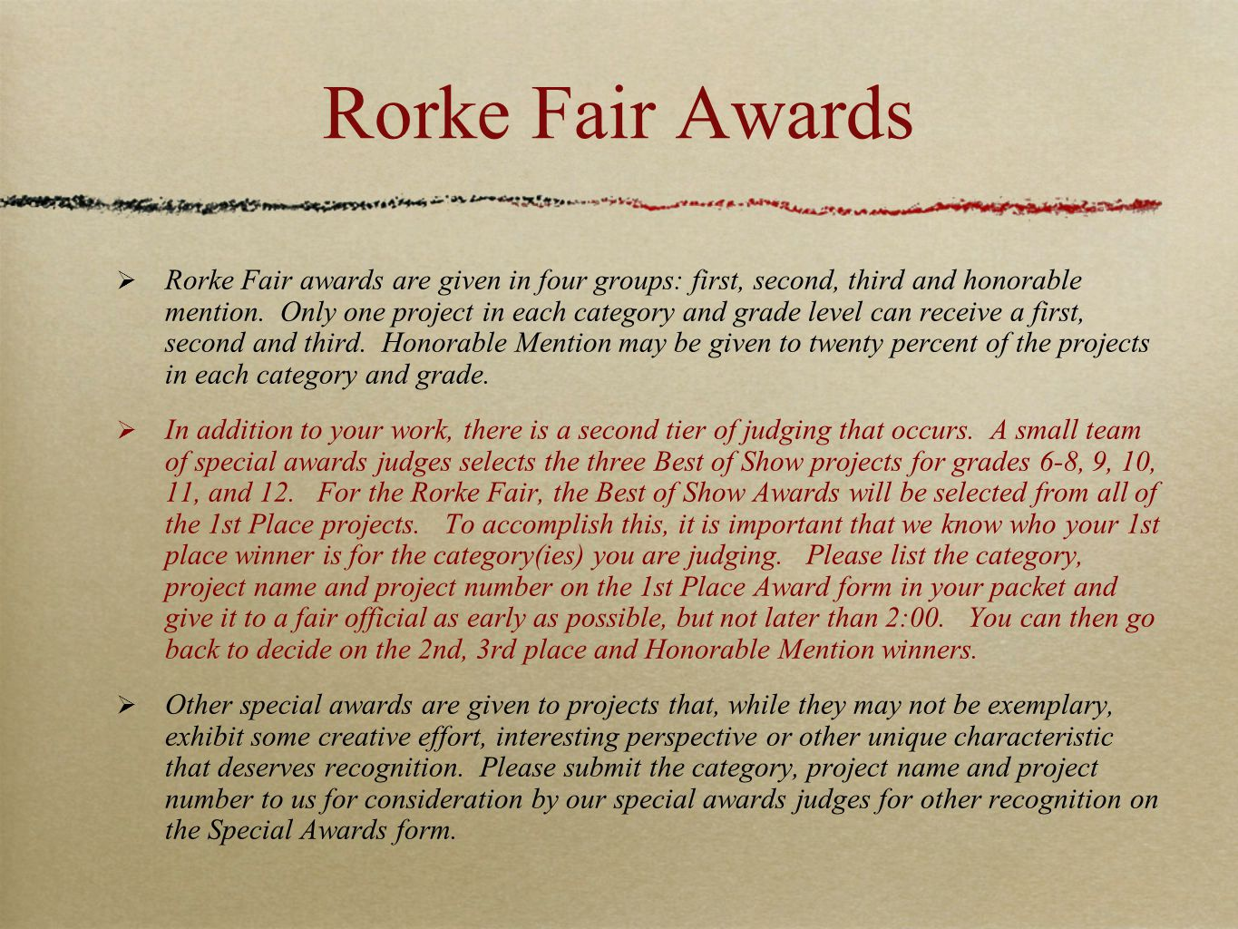 Rorke Fair Awards  Rorke Fair awards are given in four groups: first, second, third and honorable mention. Only one project in each category and grad