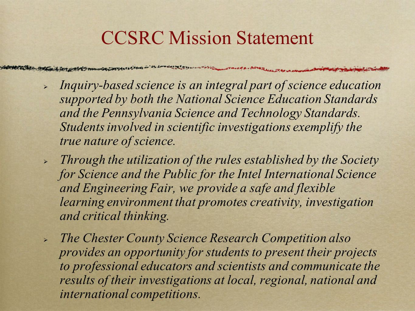 CCSRC Mission Statement  Inquiry-based science is an integral part of science education supported by both the National Science Education Standards an