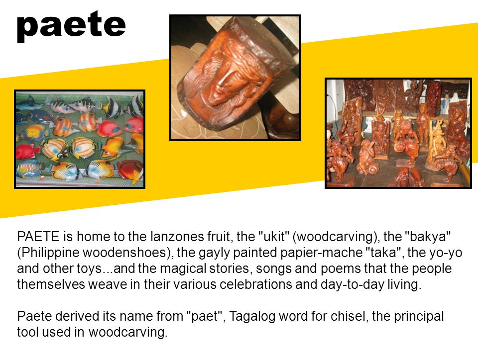PAETE is home to the lanzones fruit, the