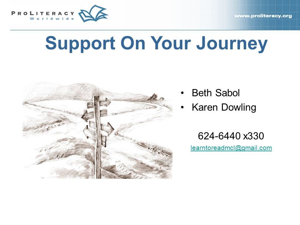 Beth Sabol Karen Dowling 624-6440 x330 learntoreadmcl@gmail.com Support On Your Journey