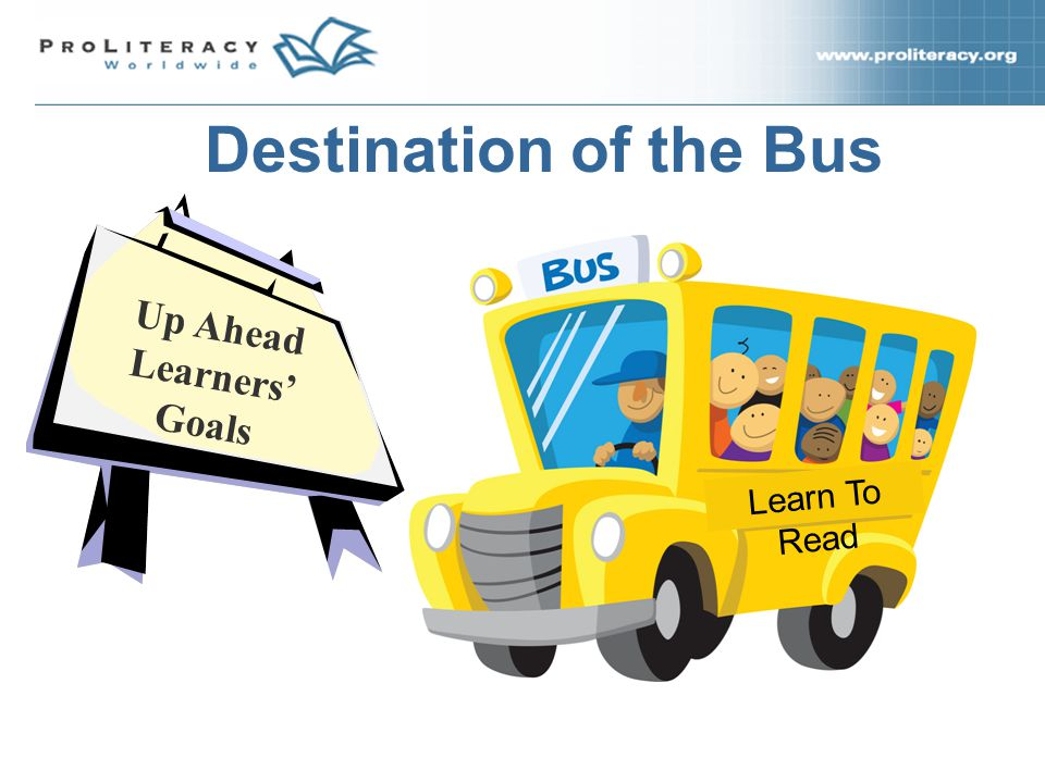 Destination of the Bus Learn To Read Up Ahead Learners' Goals