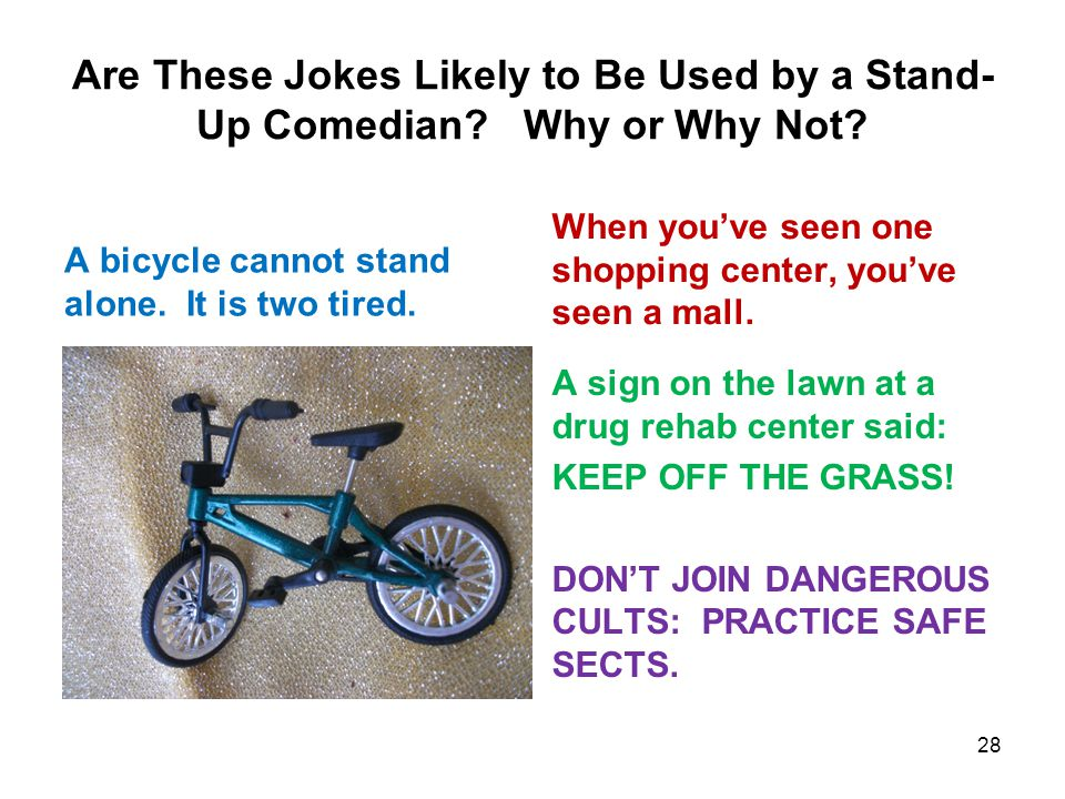 Are These Jokes Likely to Be Used by a Stand- Up Comedian.