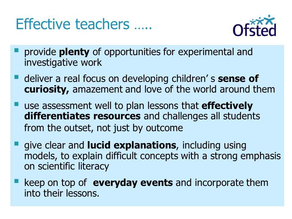 Effective teachers …..