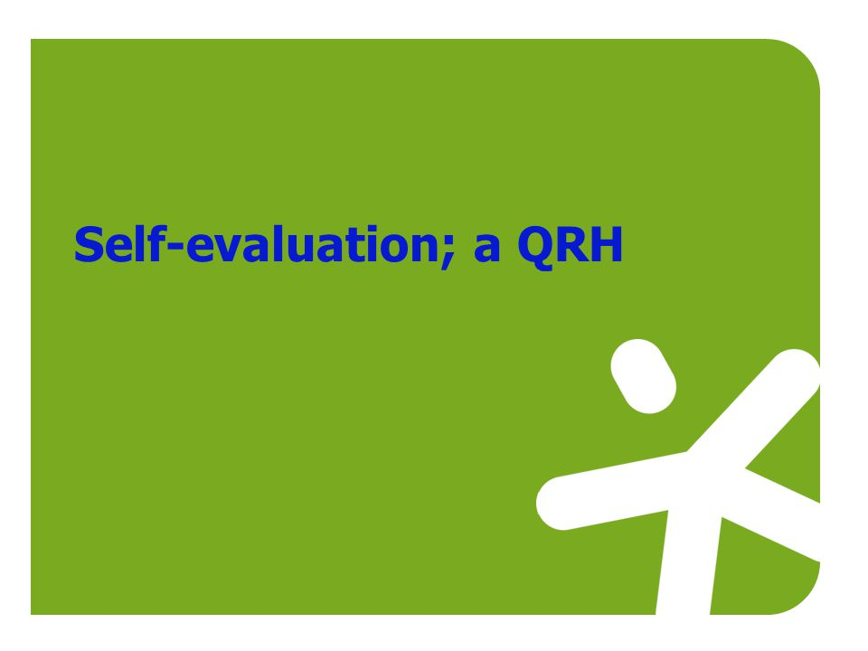 Self-evaluation; a QRH