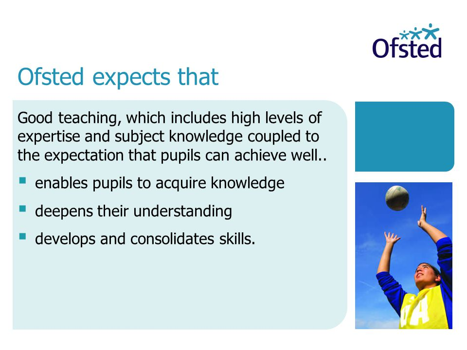 Good teaching, which includes high levels of expertise and subject knowledge coupled to the expectation that pupils can achieve well..  enables pupil