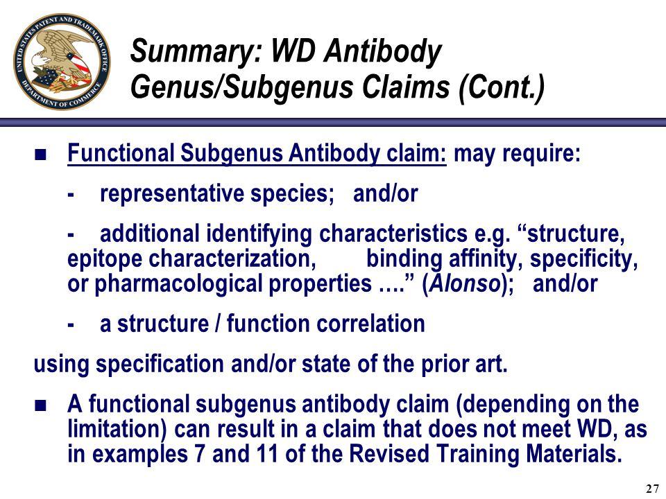 27 Summary: WD Antibody Genus/Subgenus Claims (Cont.) Functional Subgenus Antibody claim: may require: -representative species; and/or -additional ide