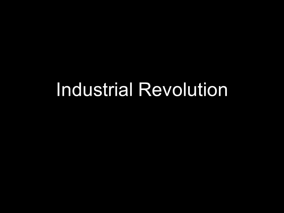 What factors combined to cause the Industrial Revolution.