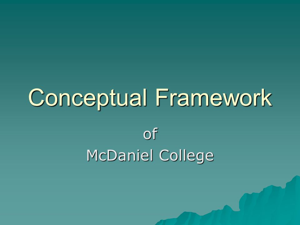Conceptual Framework of McDaniel College