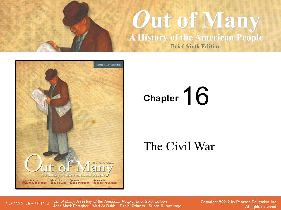 Chapter Seventh Edition O ut of Many A History of the American People Brief Sixth Edition Copyright ©2012 by Pearson Education, Inc. All rights reserv