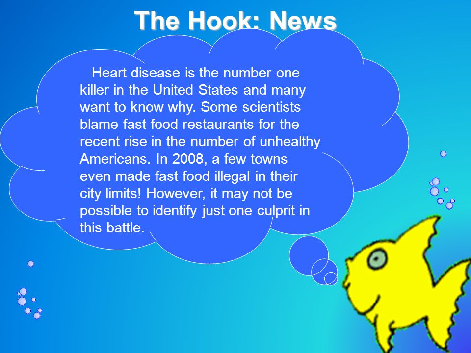 The Hook: News – Heart disease is the number one killer in the United States and many want to know why.