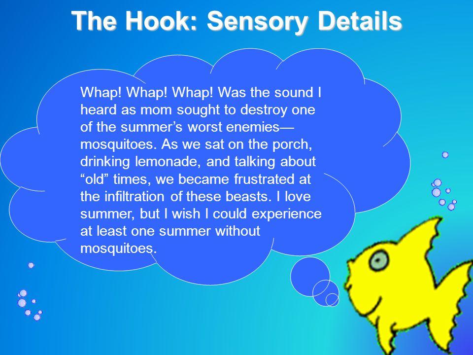 The Hook: Sensory Details – Whap. Whap. Whap.