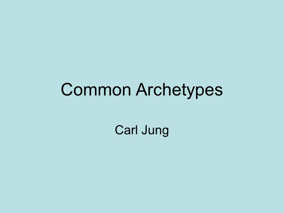 Common Archetypes Carl Jung