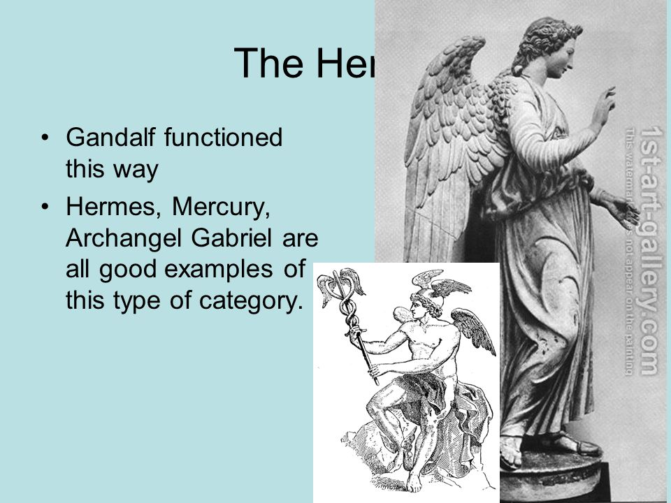 The Herald Gandalf functioned this way Hermes, Mercury, Archangel Gabriel are all good examples of this type of category.