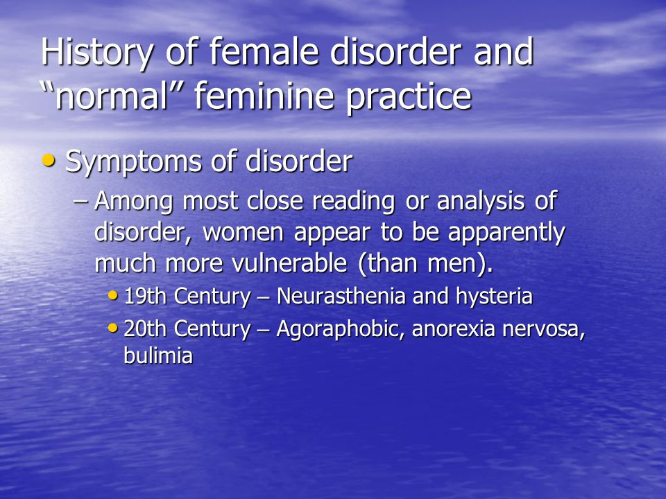 History of female disorder and normal feminine practice Symptoms could be regarded as the text and be analyzed as a textuality Symptoms could be regarded as the text and be analyzed as a textuality –Symptoms of disorders contain symbolic or political meanings that can be taken as reflections upon the constructed and existed gender roles –Examples Women are expected to fee, to serve, to sacrifice; they starve themselves and whittling down the space they/their bodies take up.