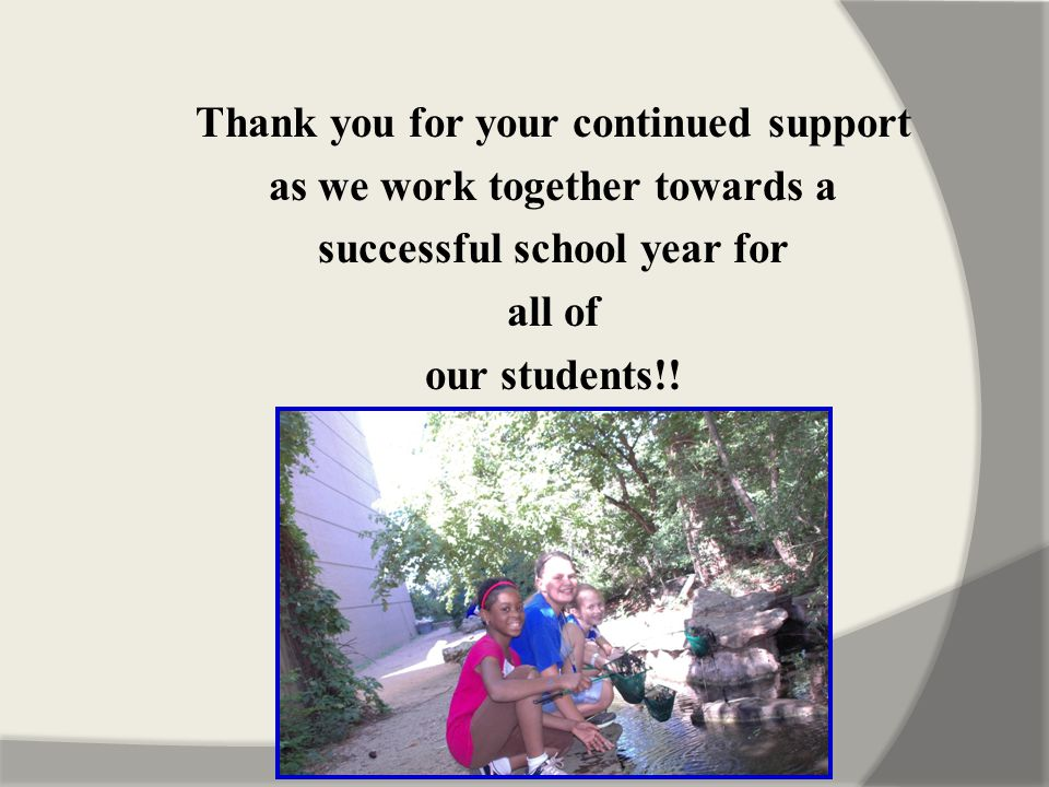 Thank you for your continued support as we work together towards a successful school year for all of our students!!