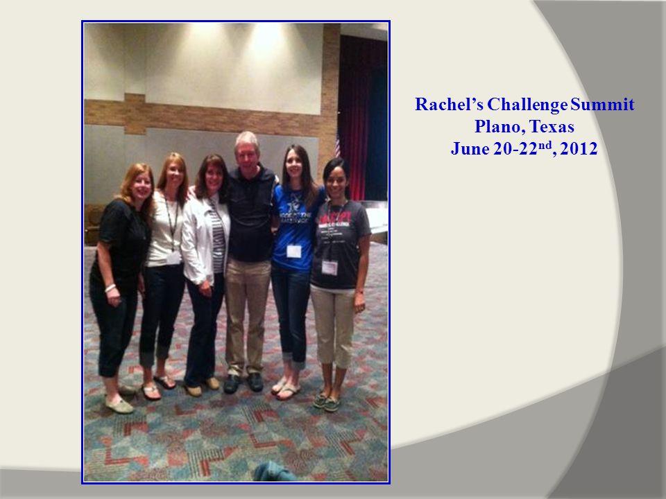 Rachel's Challenge Summit Plano, Texas June 20-22 nd, 2012