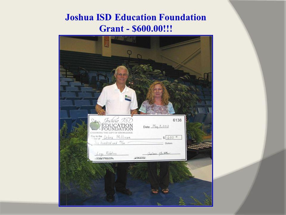 Joshua ISD Education Foundation Grant - $600.00!!!