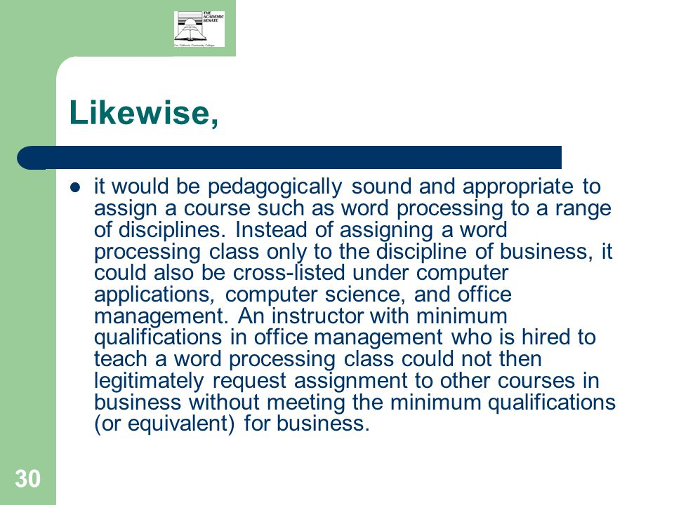 30 Likewise, it would be pedagogically sound and appropriate to assign a course such as word processing to a range of disciplines.
