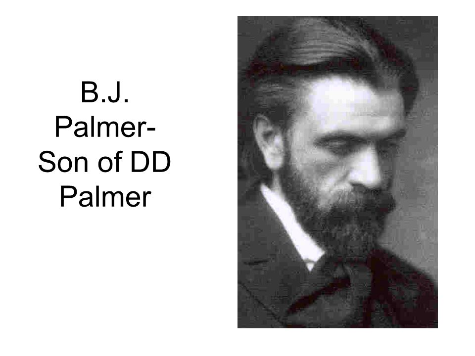 B.J. Palmer- Son of DD Palmer