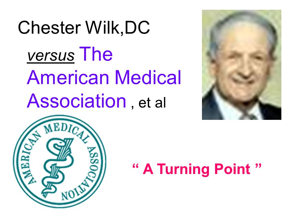 Chester Wilk,DC versus The American Medical Association, et al A Turning Point