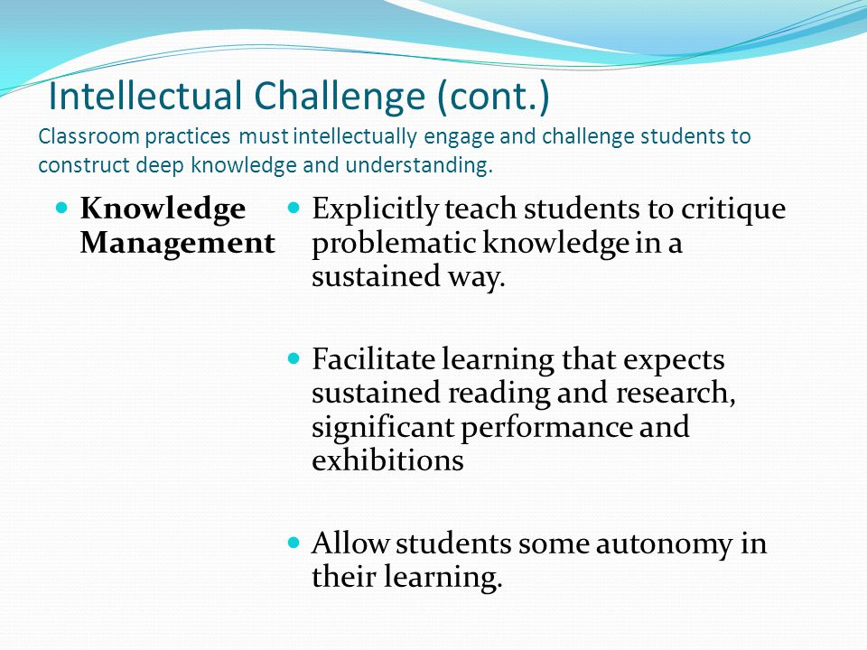 Effective Teachers: Engagement Classroom practices must sustain student interest in learning.