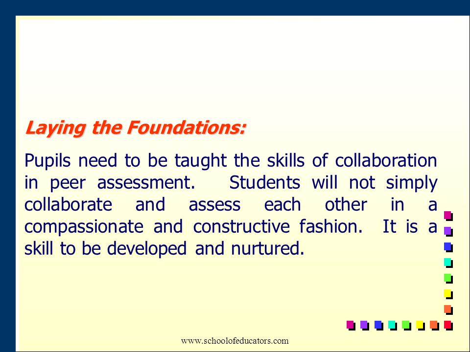 Laying the Foundations: Pupils need to be taught the skills of collaboration in peer assessment.