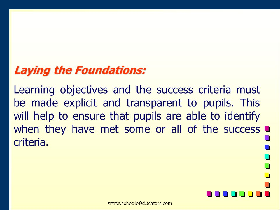 Laying the Foundations: Learning objectives and the success criteria must be made explicit and transparent to pupils.