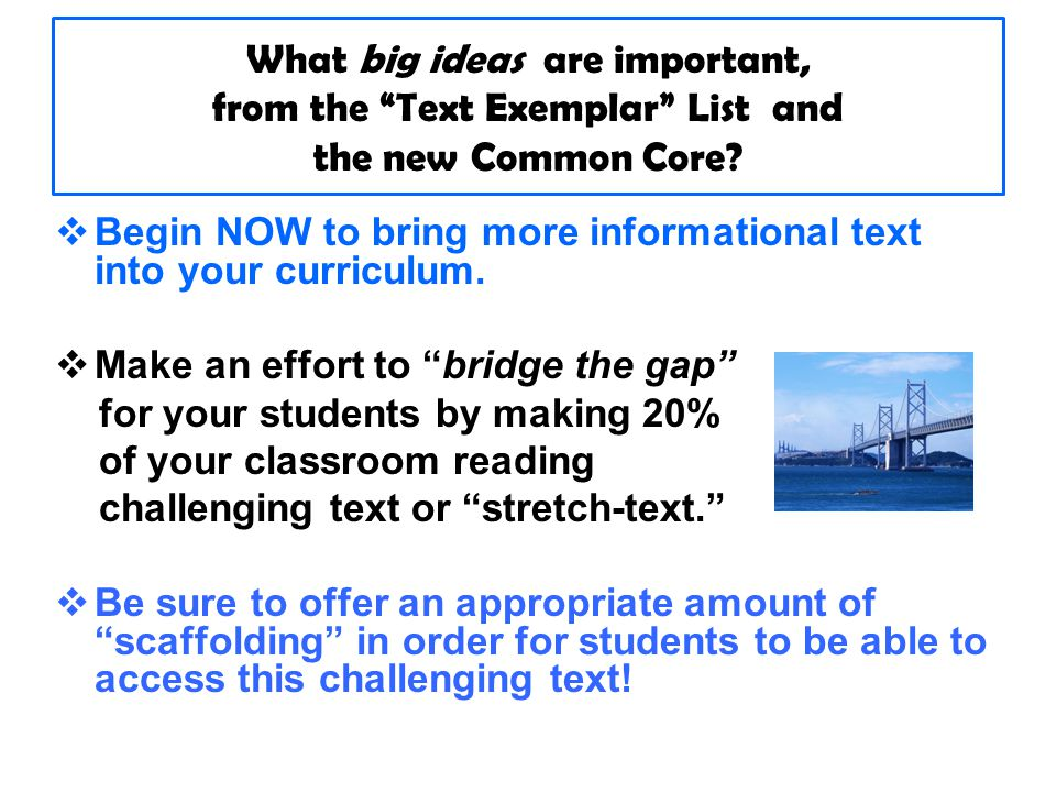 What big ideas are important, from the Text Exemplar List and the new Common Core.