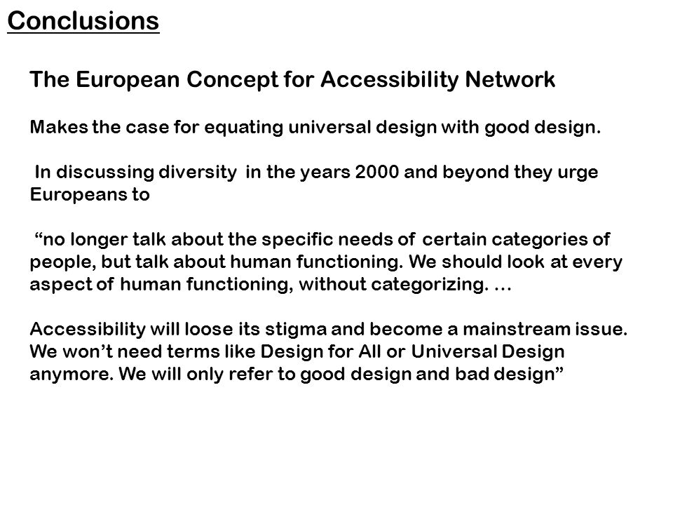 The European Concept for Accessibility Network Makes the case for equating universal design with good design.