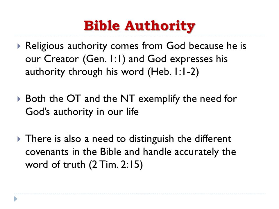 Bible Authority  Religious authority comes from God because he is our Creator (Gen.