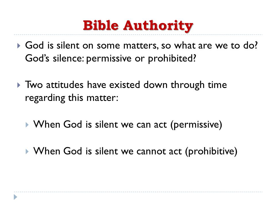 Bible Authority  God is silent on some matters, so what are we to do.