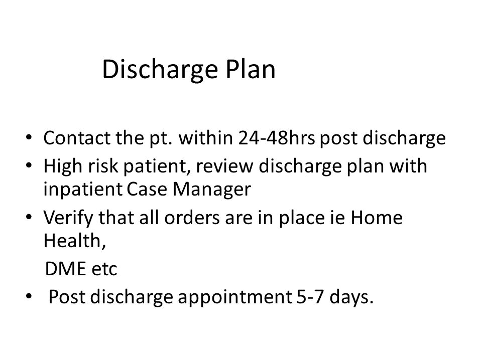 Discharge Plan Contact the pt.
