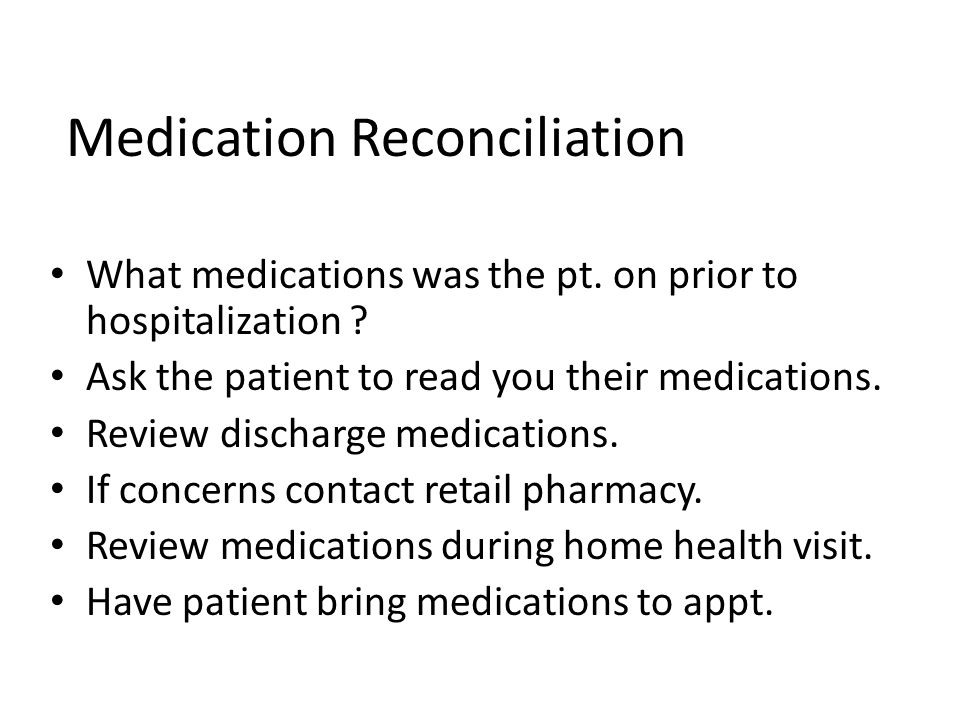 Medication Reconciliation What medications was the pt.
