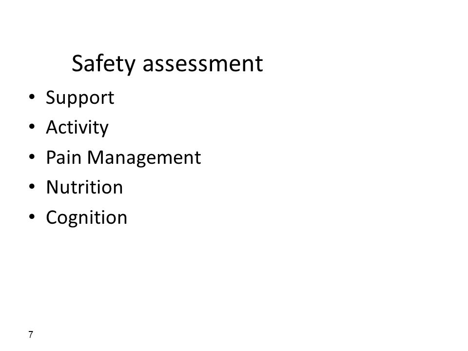 Safety assessment Support Activity Pain Management Nutrition Cognition 7