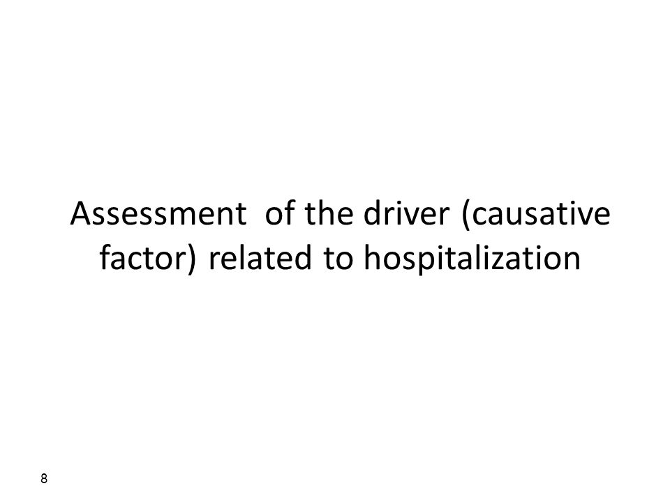 8 Assessment of the driver (causative factor) related to hospitalization