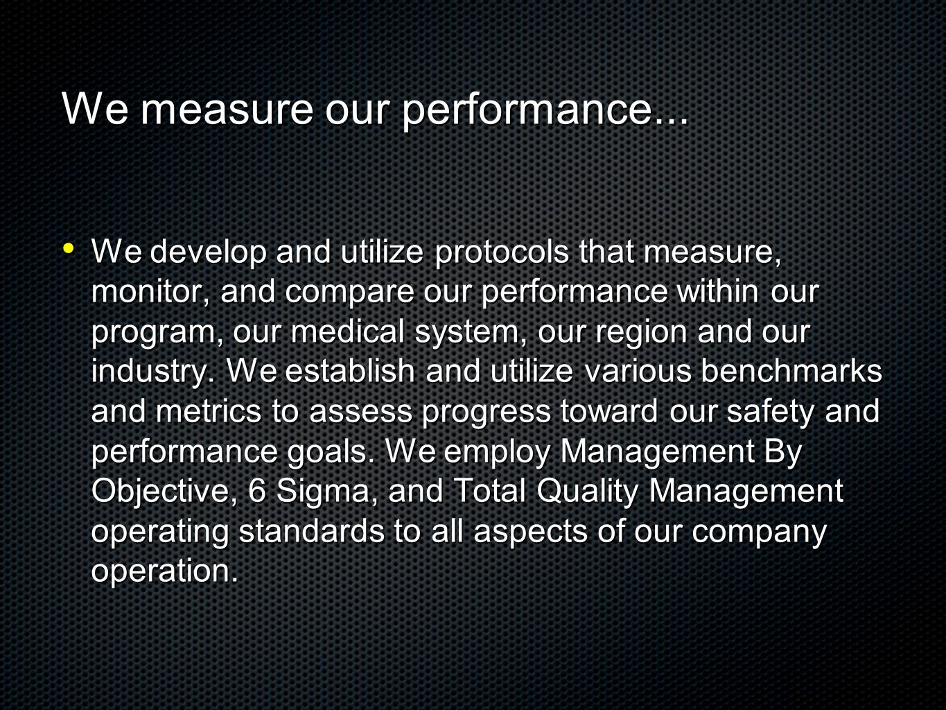 We measure our performance...