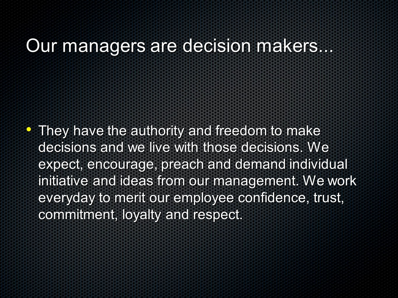 Our managers are decision makers...