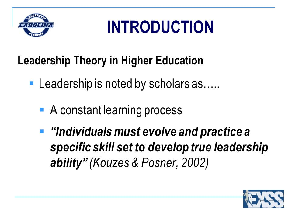 INTRODUCTION Leadership Theory in Collegiate Athletics  Student-athletes often know how to recognize leadership, but struggle to master techniques to best exemplify leadership characteristics (Janssen, 2004).