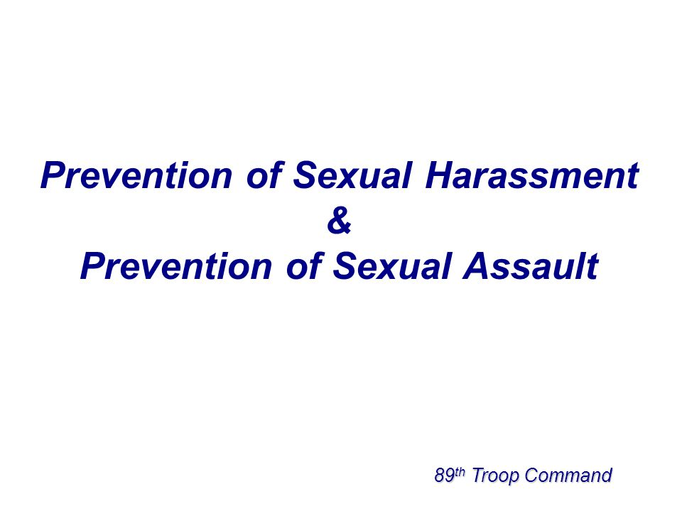 Overview   Leadership & Warriors of Character   Part I: Prevention of Sexual Harassment   Army Policy   Reasonable Person Standard   UCMJ   Prevention Strategies   Part II: Prevention of Sexual Assault   Army Policy   Types of Assault & Common Myths   Prevention & Victims Rights   HOOAH4HEALTH.com