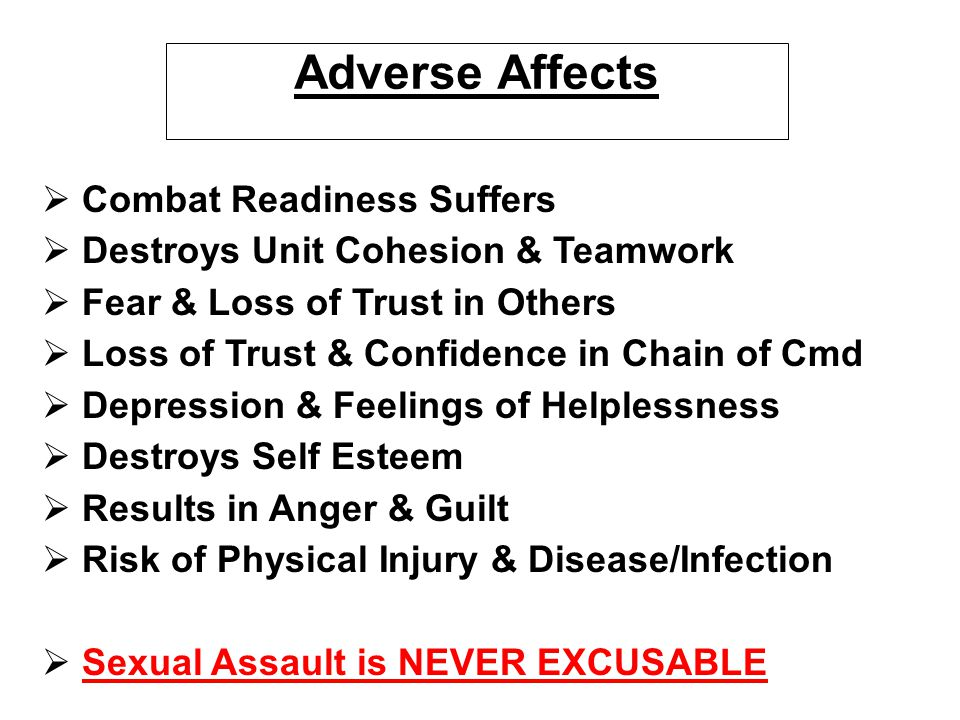Adverse Affects   Combat Readiness Suffers   Destroys Unit Cohesion & Teamwork   Fear & Loss of Trust in Others   Loss of Trust & Confidence i