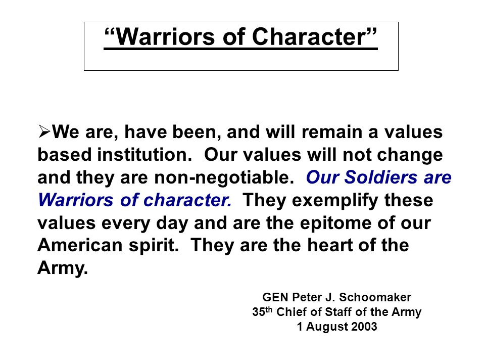 """Warriors of Character""   We are, have been, and will remain a values based institution. Our values will not change and they are non-negotiable. Our"