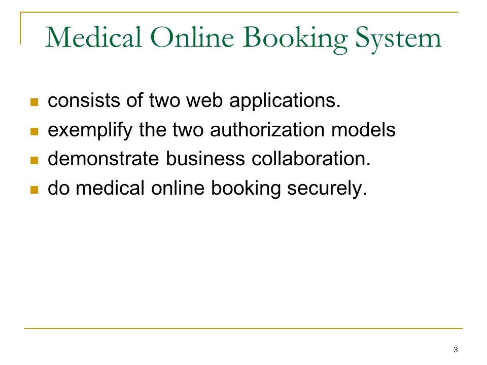 Medical Online Booking System consists of two web applications. exemplify the two authorization models demonstrate business collaboration. do medical