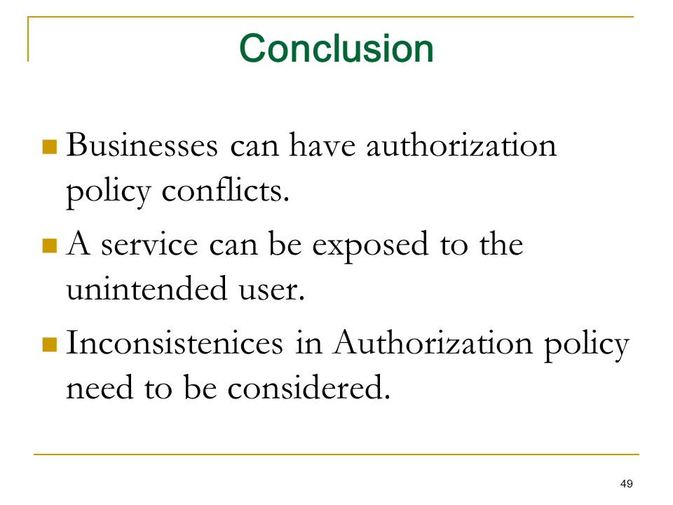 Conclusion Businesses can have authorization policy conflicts.